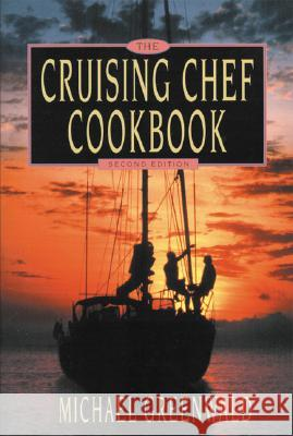 Cruising Chef Cookbook, 2nd Ed. Michael Greenwald 9780939837465