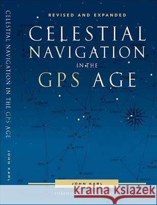 Celestial Navigation in the GPS Age John Karl 9780939837755