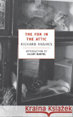 The Fox in the Attic Richard Arthur Warren Hughes Hilary Mantel 9780940322295 New York Review of Books
