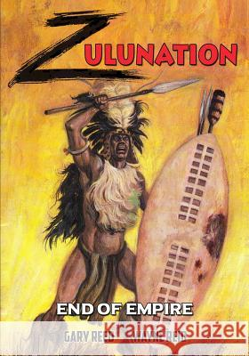 Zulunation: End of Empire Gary Reed Wayne Reid 9780941613415 Transfuzion Publishing