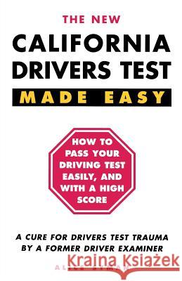 California Drivers Test Made Easy: By a Former Driver Examiner Alice Syman 9780941704168