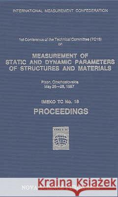 MEASUREMENT OF STATIC & DYNAMIC PARAMETERS OF STRUCTURES & MATERIALS Of The Technical Committee Symposium 9780941743402