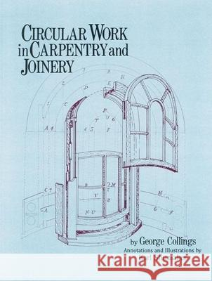 Circular Work in Carpentry and Joinery George Collings 9780941936484
