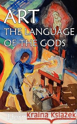 Art: The Language of the Gods Herman Rednick 9780942184068