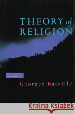 Theory of Religion Georges Bataille Robert Hurley 9780942299090 Zone Books
