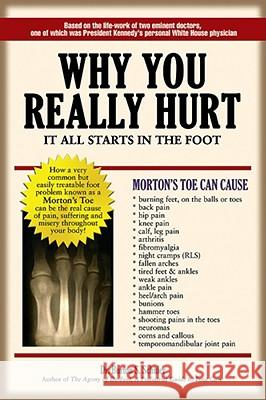 Why You Really Hurt: It All Starts in the Foot Dr Burton S. Schuler 9780942664027