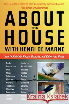 About the House with Henri de Marne : How to maintain, repair, upgrade, and enjoy your home Henri D 9780942679304