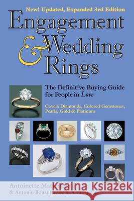 Engagement & Wedding Rings (3rd Edition): The Definitive Buying Guide for People in Love Anthony C. Damiani Antoinette Leonard Matlins 9780943763415