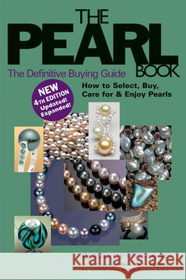 The Pearl Book (4th Edition): The Definitive Buying Guide Antoinette Matlins 9780943763545