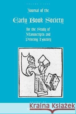 Journal of the Early Book Society for the Study of Manuscripts and Printing History Martha W. Driver 9780944473528 Pace University Press