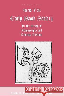 Journal of the Early Book Society: For the Study of Manuscripts and Printing History Martha W. Driver Cynthia J. Brown 9780944473566 Pace University Press