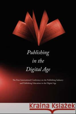 Publishing in the Digital Age Lian Xiaochuan Fang Qing Xianrong Huang 9780944473894