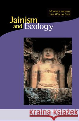 Jainism & Ecology - Nonviolence in this Web of Life (OIP) Christopher Key Chapple 9780945454342