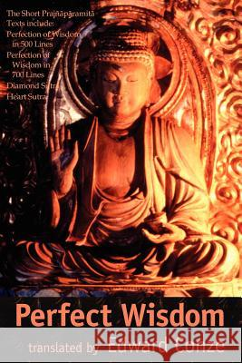Perfect Wisdom : The Short Prajnaparamita Texts Edward Conze 9780946672288