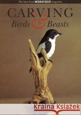 Carving Birds & Beasts Magazine Woodcarving 9780946819928