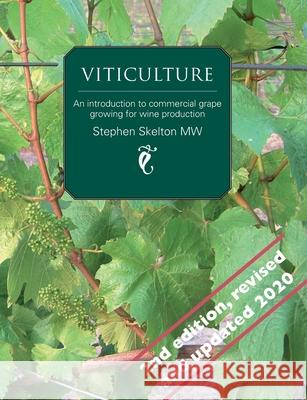 Viticulture: An Introduction to Commercial Grape Growing for Wine Production Stephen P. Skelto 9780951470398