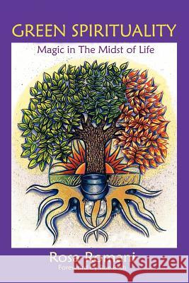 Green Spirituality: Magic in the Midst of Life Rosa Romani Poppy Palin Rae Beth 9780954296360
