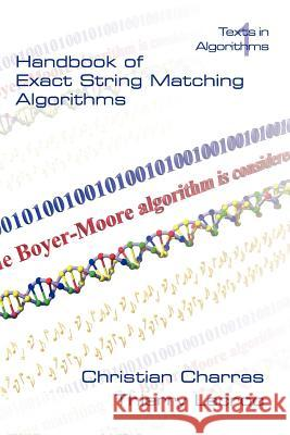 Handbook of Exact String Matching Algorithms Christian Charras Thierry Lecroq 9780954300647