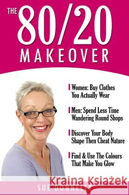 The 80/20 Makeover Sue Donnelly Joe Gregory 9780954568160