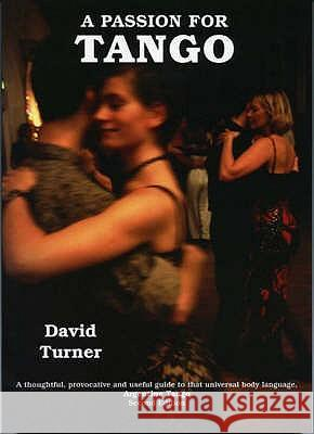 PASSION FOR TANGO David Turner 9780954708313