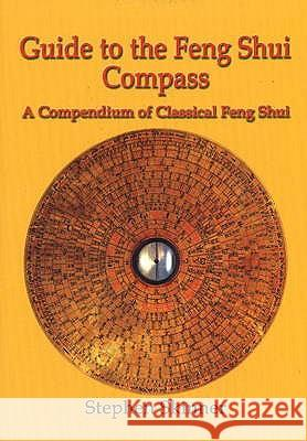 GUIDE TO THE FENG SHUI COMPASS Stephen Skinner 9780954763992