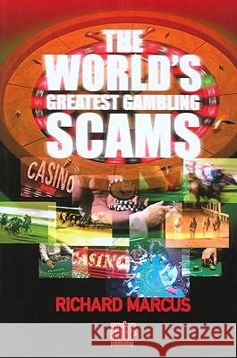 World's Greatest Gambling Scams Richard Marcus 9780955169717