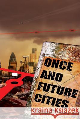 Once and Future Cities (Paperback) Allen Ashley 9780955526893