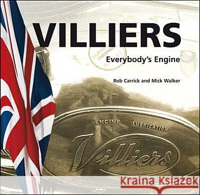 Villiers: Everybody's Engine Mick Walker Rob Carrick 9780955527845