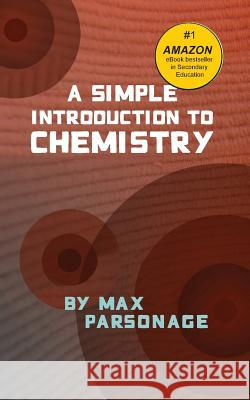A Simple Introduction to Chemistry Max Parsonage 9780955545146