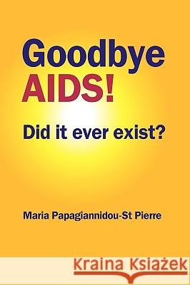 Goodbye AIDS Maria Papagiannidou-S 9780955917738