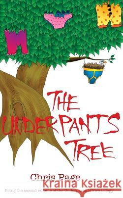 The Underpants Tree Chris Page 9780955958885 Psipook Press