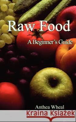 Raw Food a Beginner's Guide  9780956188663