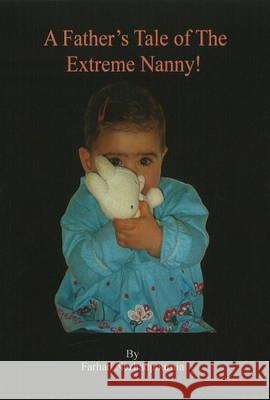 Father's Tale of the Extreme Nanny! Nezhadpournia, Farhad 9780956277503