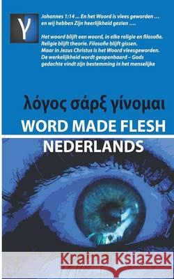 Word Made Flesh - Nederlands Andre Rabe 9780956334695