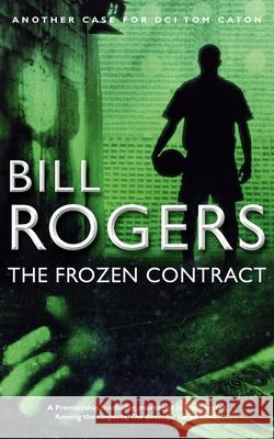 The Frozen Contract Bill Rogers 9780956422071