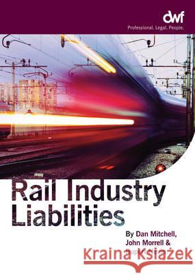RAIL INDUSTRY LIABILITIES Dan Mitchell 9780956503701