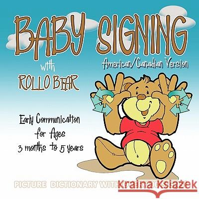 Baby Signing with Rollo Bear - American/Canadian Version Kiddisign                                Vonnie Lavelle Paul Brar 9780956734624