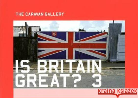 Is Britain Great? 3: Jan Williams and Chris Teasdale Parsons, Sara-Jayne|||Dickson, Malcolm|||Thompson, Dan 9780956957108