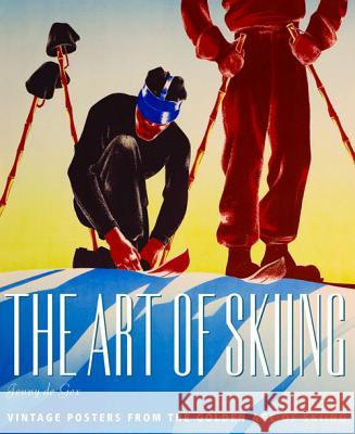 The Art of Skiing: Vintage Posters from the Golden Age of Winter Sport Jenny D 9780957148376