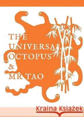 The Universal Octopus & MR Tao Brian F. Taylor   9780957190146
