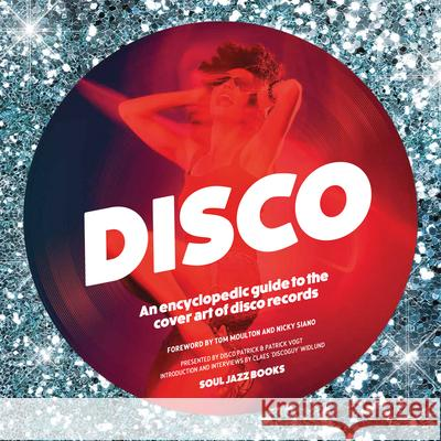 Disco: An Encyclopedic Guide to the Cover Art of Disco Records Disco Patrick 9780957260023