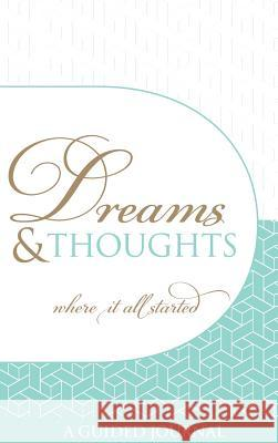 Dreams and Thoughts Guided Journal: Reconnect with your fertile and limitless mind Aji R. Michael 9780957421943