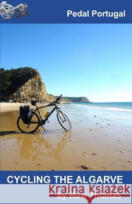 Cycling the Algarve Huw Thomas 9780957584150