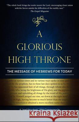 A Glorious High Throne: The Message of Hebrews for Today Edgar Andrews 9780960020348