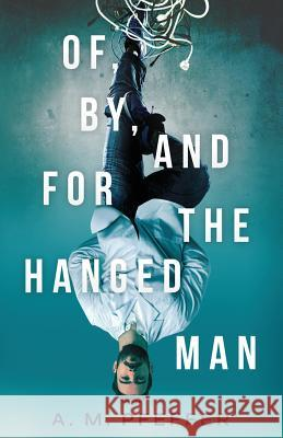 Of, By, and for the Hanged Man A. M. Pfeffer 9780960055111