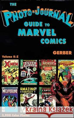 Photo-Journal Guide to Marvel Comics Volume 4 (K-Z) Ernst W. Gerber Stan Lee 9780962332852