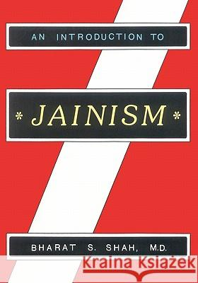 An Introduction to Jainism Dr Bharat S. Shah 9780962367472