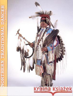 The Northern Traditional Dancer C. Scott Evans J. Rex Reddick 9780962488313