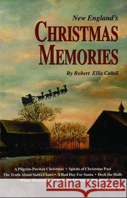 New England's Christmas Memories Robert Cahill 9780962616266