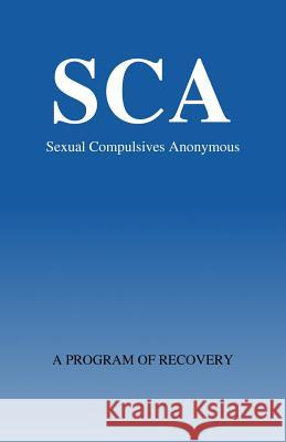 Sexual Compulsivews Anonymous: A Program of Recovery Sexual Compulsives Anonymous 9780962796654